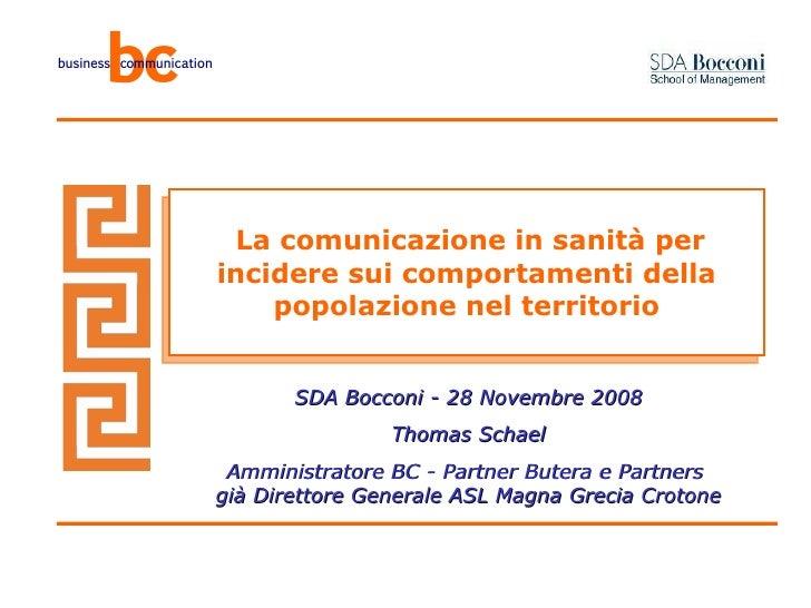 La comunicazione in sanità per incidere sui comportamenti della popolazione nel territorio SDA Bocconi - 28 Novembre 2008 ...