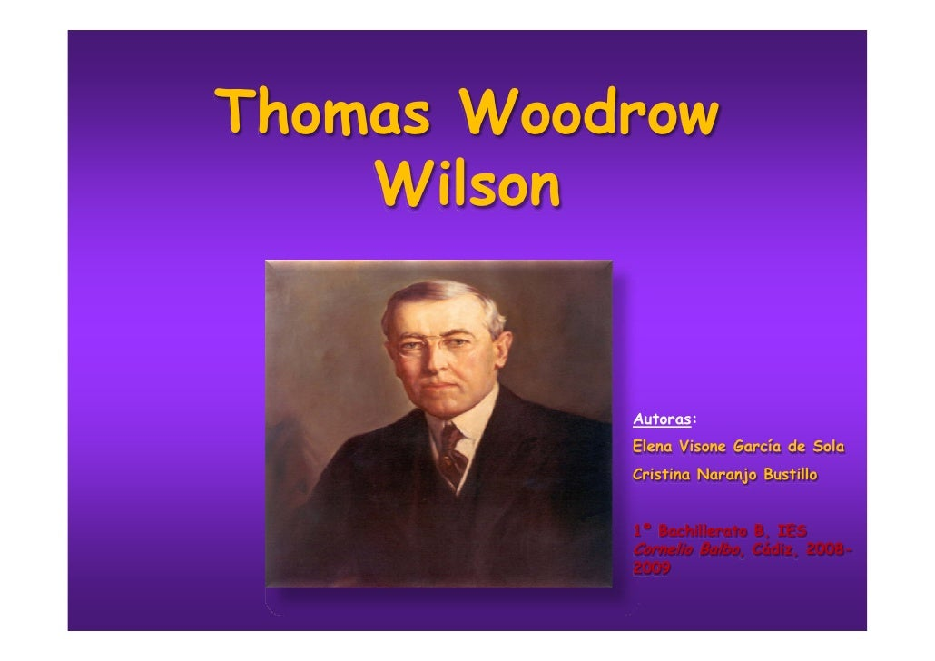 woodrow wilson 1 Did president wilson have no choice but to enter world war 1 on the side of the  allies seeing as germany was planning on declaring war on america, wilson.