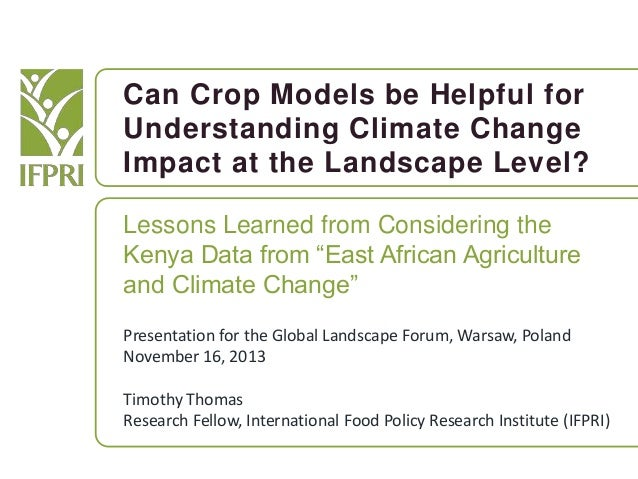Can Crop Models be Helpful for Understanding Climate Change Impact at the Landscape Level? Lessons Learned from Considerin...