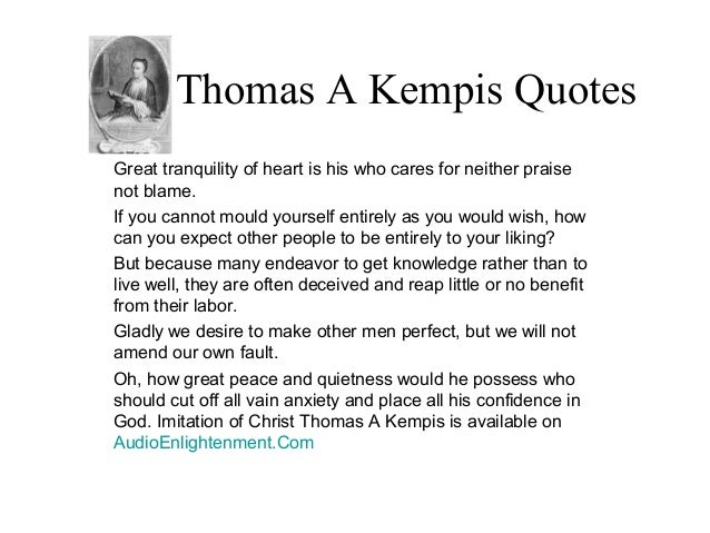 thomas kempis knowledge of thyself Thomas a kempis and medieval mysticism a biography of thomas a kempis would hardly fill ten pages educating them in the knowledge of godliness.