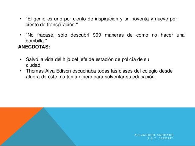 """A L E J A N D R O A N D R A D E I . S . T . """" S E C A P """" • Thomas Alva Edison escuchaba todas las clases del colegio desd..."""
