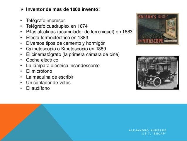 "A L E J A N D R O A N D R A D E I . S . T . "" S E C A P ""  Inventor de mas de 1000 invento: • Telégrafo impresor • Telégr..."