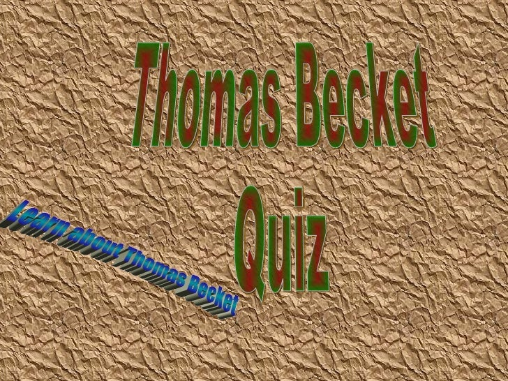 Question 1How many guards killed Thomas Becket?    A: 2                B: 3    C: 4                 D: 9