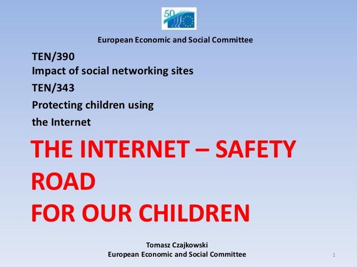 EuropeanEconomic and SocialCommittee<br />TEN/390Impact of social networking sites<br />TEN/343<br />Protecting children u...