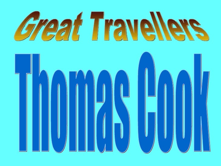 Great Travellers Thomas Cook