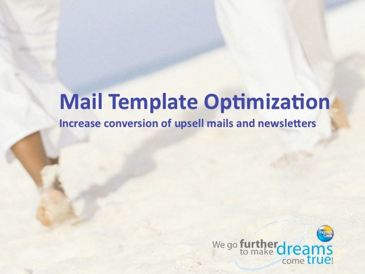 Mail	  Template	  Op,miza,onIncrease	  conversion	  of	  upsell	  mails	  and	  newsle9ers