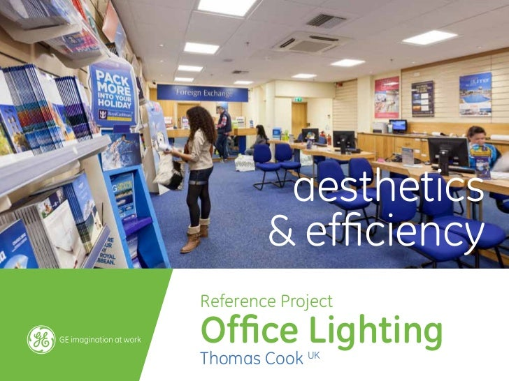 aesthetics        & efficiencyReference ProjectOffice LightingThomas Cook UK