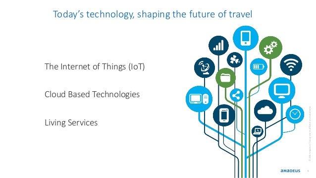 6 The Internet of Things (IoT) Cloud Based Technologies Living Services ©2016AmadeusITGroupanditsaffiliatesandsubsidiaries...