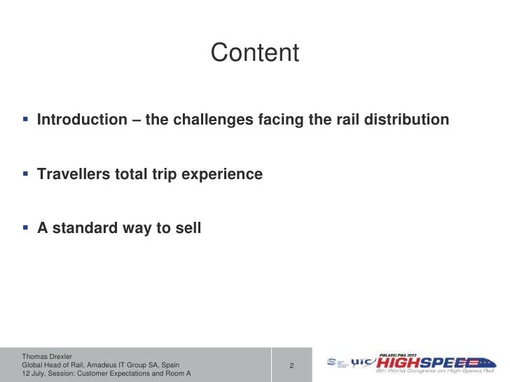 Content Introduction – the challenges facing the rail distribution Travellers total trip experience A standard way to s...