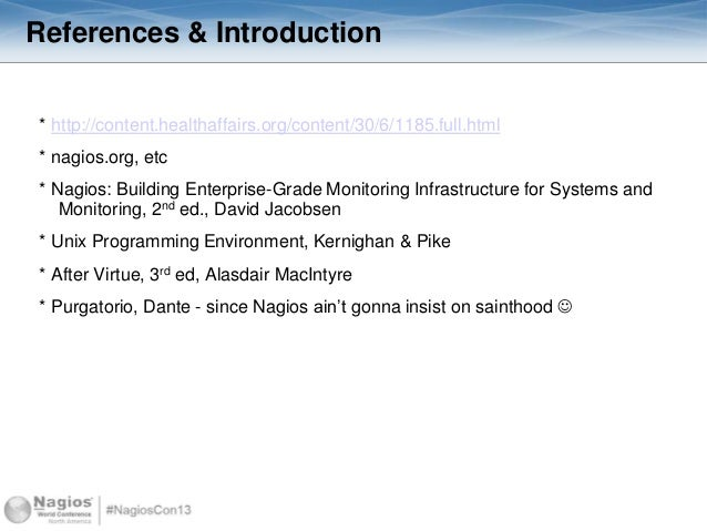 References & Introduction * http://content.healthaffairs.org/content/30/6/1185.full.html * nagios.org, etc * Nagios: Build...
