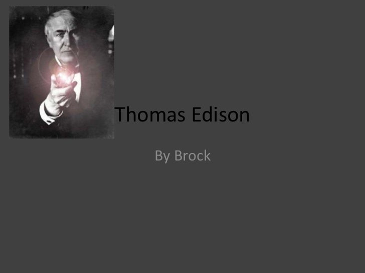 Thomas Edison<br />By Brock<br />