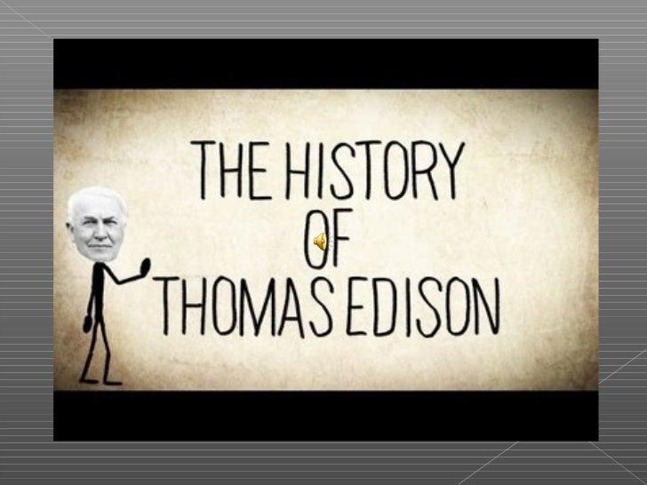 Thomas Alva Edison nasceu em Milan, Ohio nos Estados Unidos daAmérica,no dia 11 de Fevereiro de 1847 e morreu em West Oran...