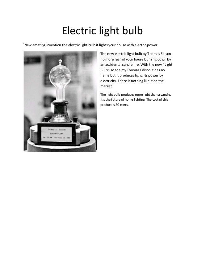 Electric light bulb`New amazing invention the electric light bulb it lights your house with electric power.               ...