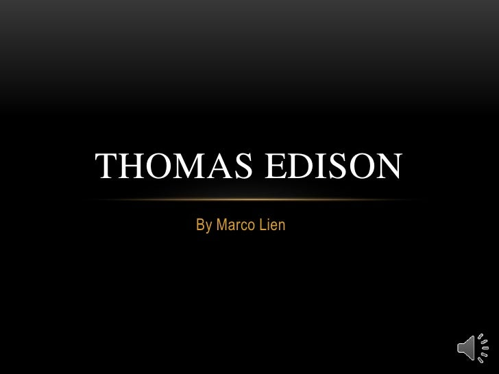 THOMAS EDISON    By Marco Lien