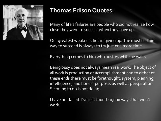 "thomas edison failures and success In today's ""failing for success,"" we take a look at a few of thomas edison's  failures, which ultimately became footnotes of his wildly successful."