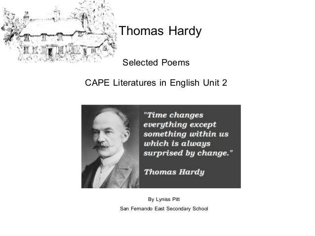 Thomas Hardy Selected Poems CAPE Literatures in English Unit 2  By Lyniss Pitt San Fernando East Secondary School