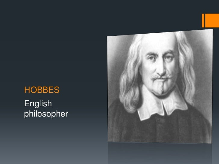 the influence of the civil war in the work and philosophy of thomas hobbes [thomas hobbes]  hobbes wrote that civil war  was an english philosopher who is considered one of the founders of modern political philosophy hobbes.
