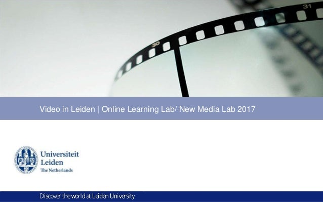 Video in Leiden | Online Learning Lab/ New Media Lab 2017