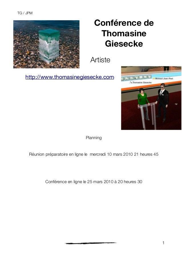 Conférence de Thomasine Giesecke Artiste http://www.thomasinegiesecke.com/ Planning Réunion préparatoire en ligne le mercr...