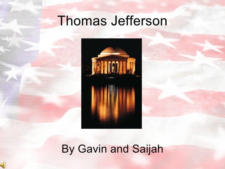Thomas Jefferson By Gavin and Saijah