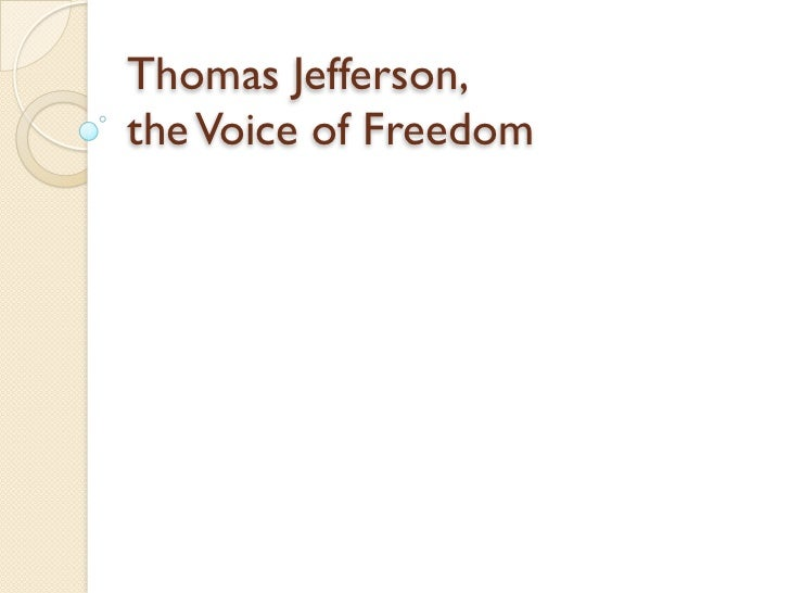 Thomas Jefferson,the Voice of Freedom