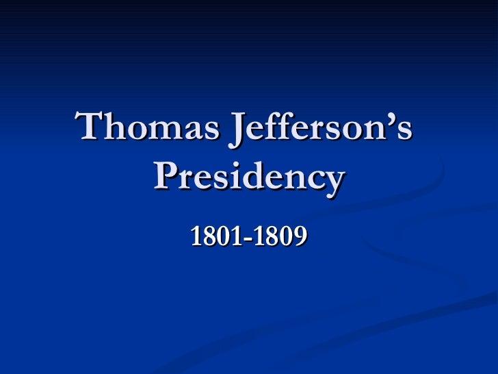 Thomas jeffersons presidency