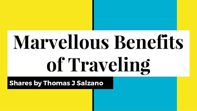 Marvellous Benefits of Traveling Shares by Thomas J Salzano