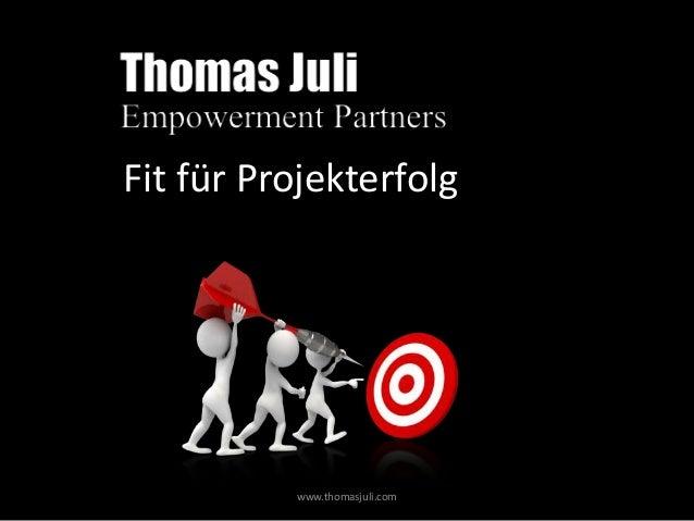 Fit für Projekterfolg  www.thomasjuli.com