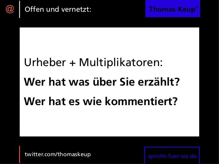 @   Offen und vernetzt:      Thomas Keup®         Urheber + Multiplikatoren:     Wer hat was über Sie erzählt?     Wer hat...