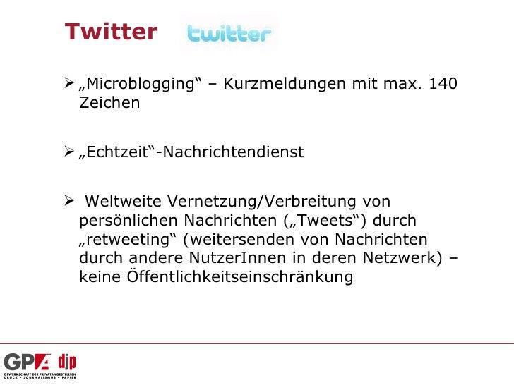 """Twitter """"Microblogging"""" – Kurzmeldungen mit max. 140  Zeichen """"Echtzeit""""-Nachrichtendienst Weltweite Vernetzung/Verbrei..."""