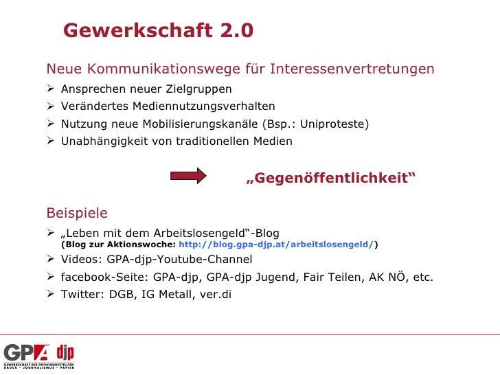 Gewerkschaft 2.0Neue Kommunikationswege für Interessenvertretungen Ansprechen neuer Zielgruppen Verändertes Mediennutzun...