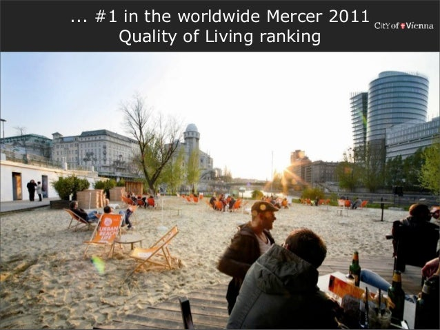 ... #1 in the worldwide Mercer 2011      Quality of Living ranking