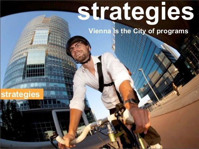 strategies             Vienna is the City of programsstrategies