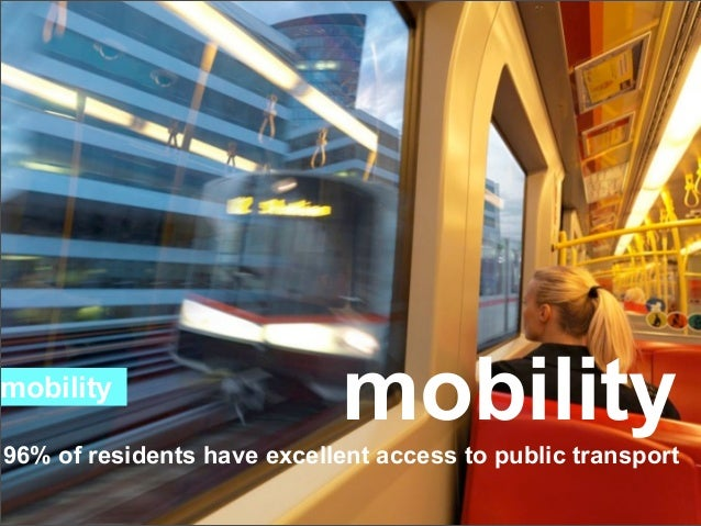 mobility                             mobility96% of residents have excellent access to public transport