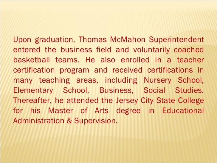 Upon graduation, Thomas McMahon Superintendent entered the business field and voluntarily coached basketball teams. He als...