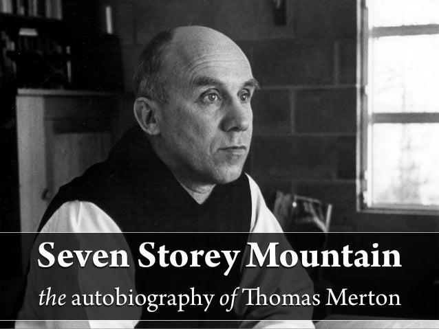 Seven Storey Mountainthe autobiography of Thomas Merton