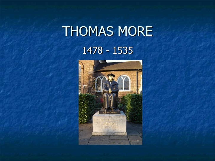 THOMAS MORE 1478 - 1535