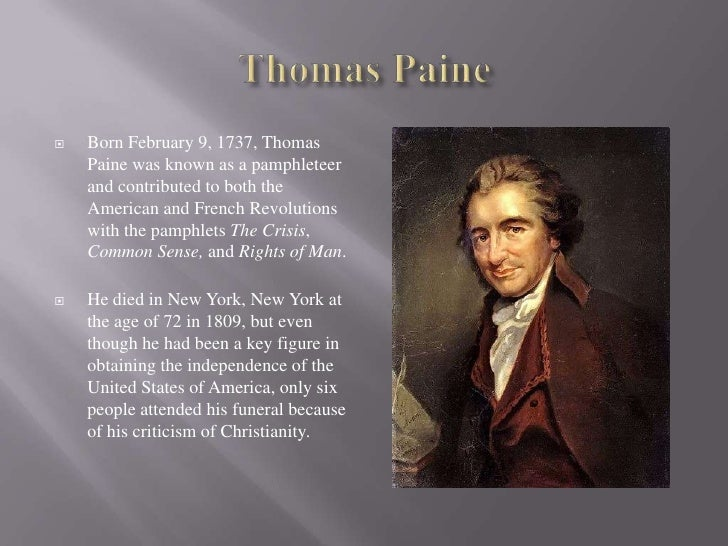 thomas paine common sense Unabridged version of common sense, offered for chump change this book, through passionate argument, established the separate american identity, tipping sentiment for the american cause paine was outlawed in britain and escaped execution in france, due to the power of his pen challenging authority.
