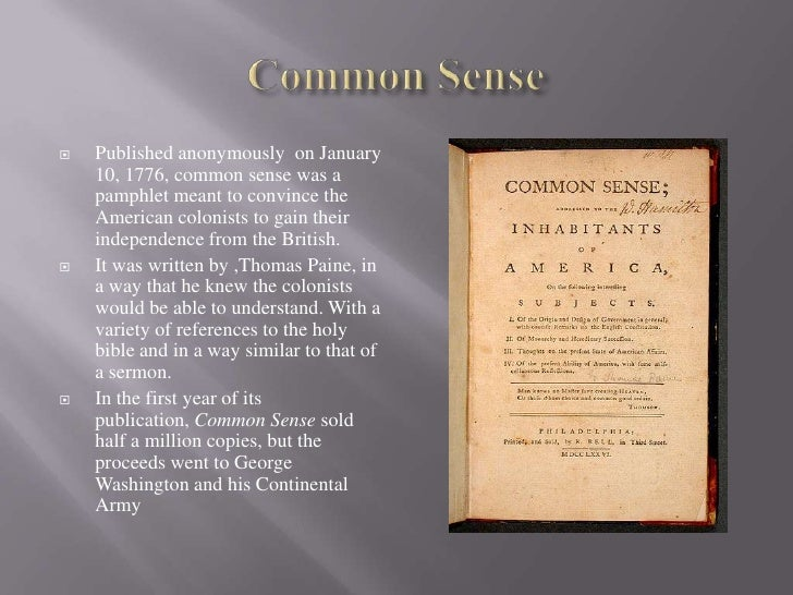 common sense thomas paine 1 The life & death of common sense  1 the birth common sense had two parents, appropriately enough,  was one for thomas paine,.