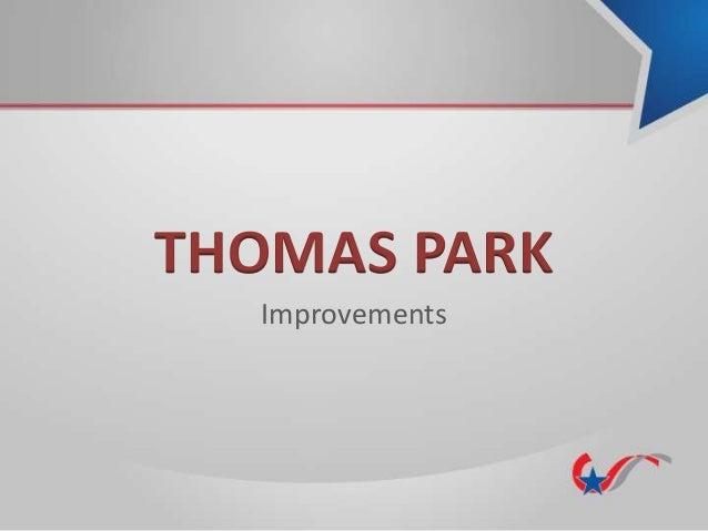 THOMAS PARK Improvements