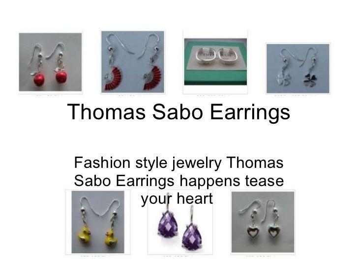 Thomas Sabo Earrings Fashion style jewelry Thomas Sabo Earrings happens tease your heart