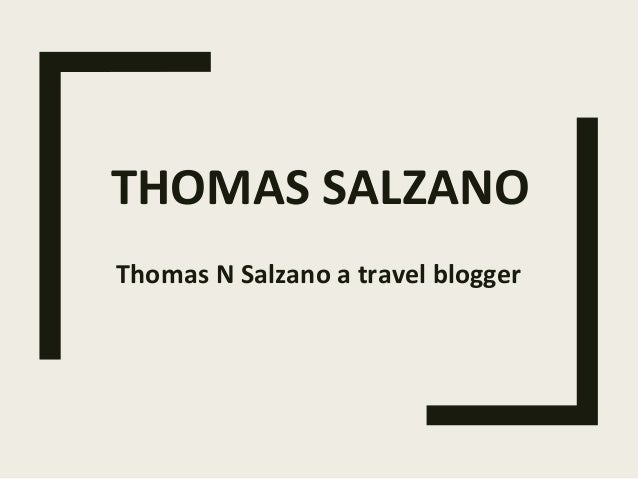 THOMAS SALZANO Thomas N Salzano a travel blogger