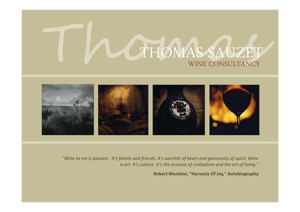 "THOMAS SAUZET                                               WINE CONSULTANCY     ""Wine to me is passion. It's family and f..."
