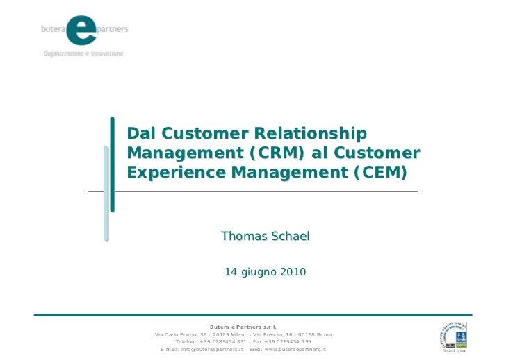 Dal Customer RelationshipManagement (CRM) al CustomerExperience Management (CEM)                          Thomas Schael   ...