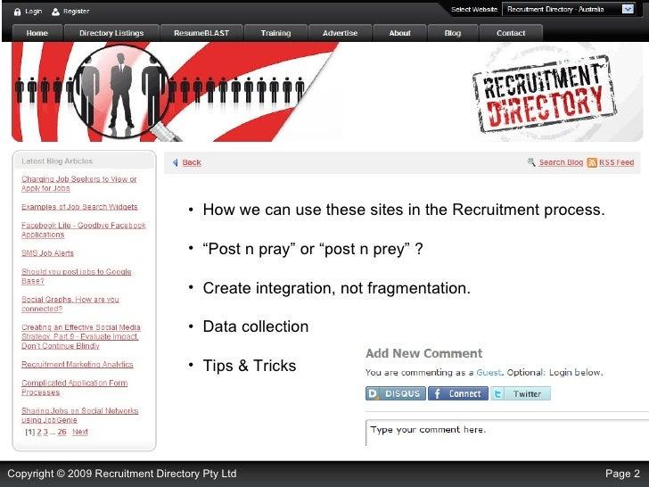 "<ul><li>How we can use these sites in the Recruitment process. </li></ul><ul><li>""Post n pray"" or ""post n prey"" ? </li></u..."