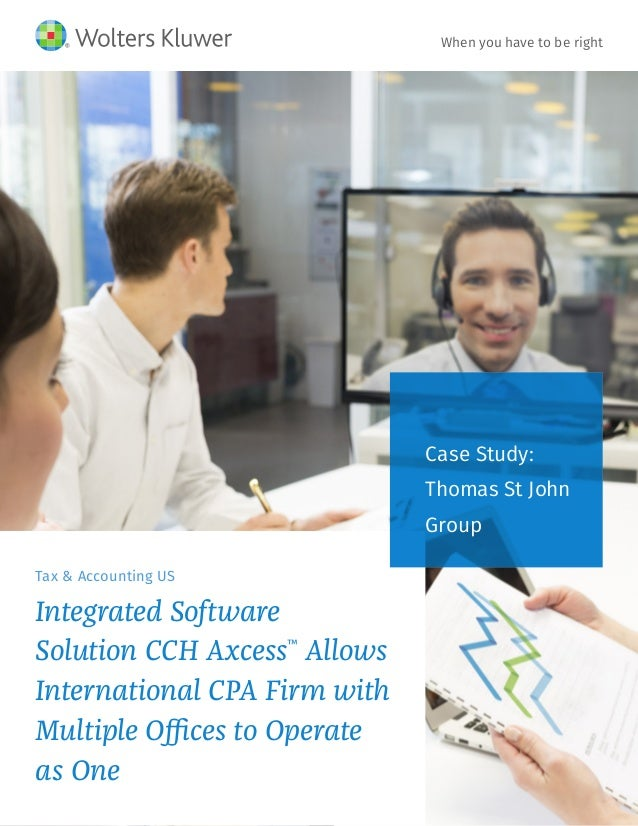 Tax & Accounting US Integrated Software Solution CCH Axcess™ Allows International CPA Firm with Multiple Offices to Operat...