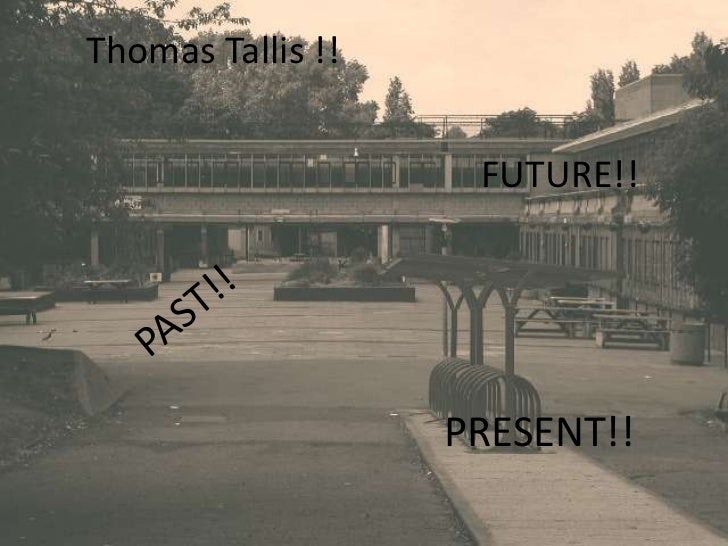 Thomas Tallis !! <br />FUTURE!!<br />PAST!!<br />PRESENT!!<br />