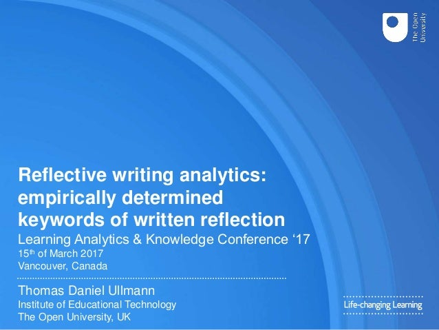 Reflective writing analytics: empirically determined keywords of written reflection Learning Analytics & Knowledge Confere...