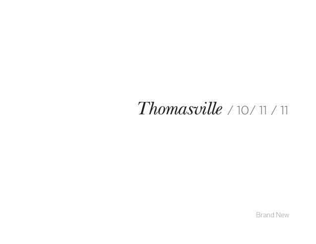Thomasville / 10/ 11 / 11Brand New
