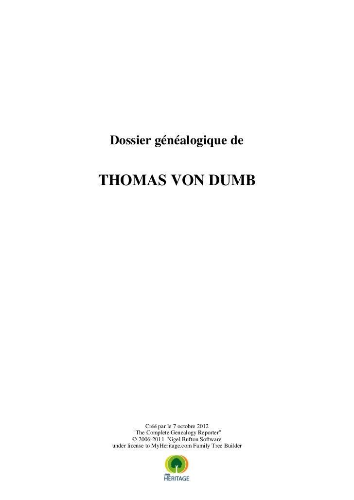 """Dossier généalogique deTHOMAS VON DUMB               Créé par le 7 octobre 2012          """"The Complete Genealogy Reporter""""..."""